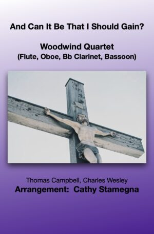 And Can It Be That I Should Gain? (Woodwind Quartet: Flute, Oboe, Bb Clarinet, Bassoon)