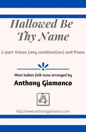 HALLOWED BE THY NAME – 2-part voices/piano