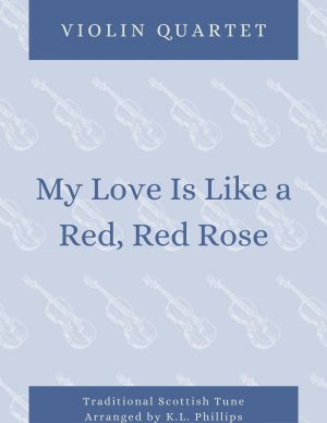 My Love Is Like a Red, Red Rose – Violin Quartet
