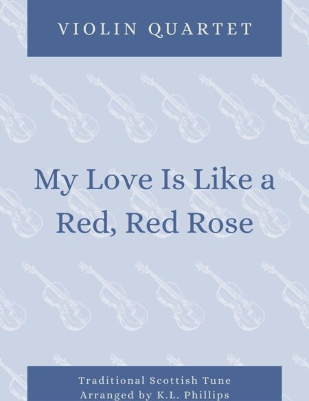 My Love Is Like a Red, Red Rose - Violin Quartet