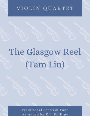 The Glasgow Reel (Tam Lin) – Violin Quartet