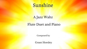 """Sunshine"" A Jazz Waltz for Flute Duet and Piano- Intermediate"