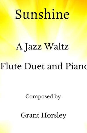 """""""Sunshine"""" A Jazz Waltz for Flute Duet and Piano- Intermediate"""
