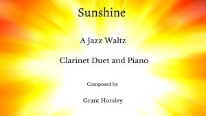 """Sunshine"" A Jazz Waltz for Clarinet Duet and Piano- Intermediate"