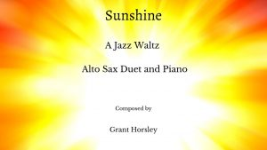 """Sunshine"" A Jazz Waltz for Alto Sax Duet and Piano- Intermediate"
