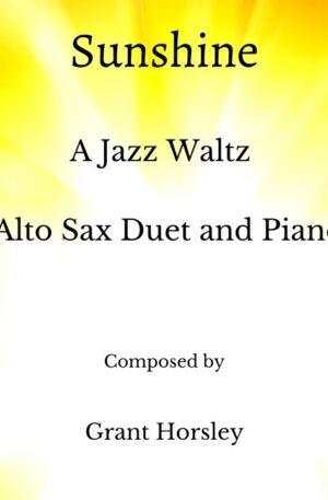 """Sunshine"" A Jazz Waltz for Alto Sax Duet and Piano- Intermediate"