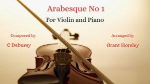Arabesque No 1 Debussy- Violin and Piano