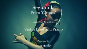 """Seguidilla"" From Bizet's ""Carmen"". Violin Duet and Piano- Intermediate"