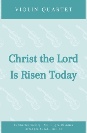Christ the Lord Is Risen Today – Violin Quartet