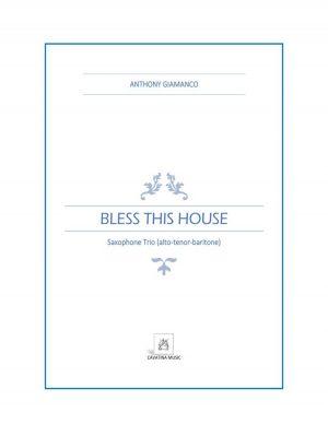 Bless This House – Saxophone Trio