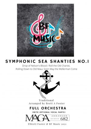 Symphonic Sea Shanties No.1 – For Full Orchestra (with Optional Soloist & SATB Choir)
