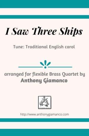 I SAW THREE SHIPS (flexible brass quartet)