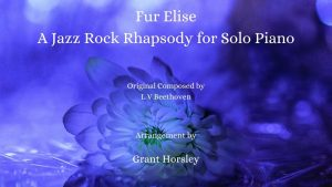 """Fur Elise"" -A Jazz and Rock Rhapsody- Piano solo- Advanced Intermediate"