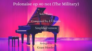 "Chopin Polonaise op 40 no 1 ""The Military"" Piano solo- (Simplified)"
