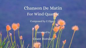 Chanson De Matin- E Elgar for Wind Quartet