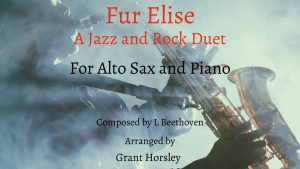 Fur Elise-A Jazz and Rock Duet- Alto Sax and Piano