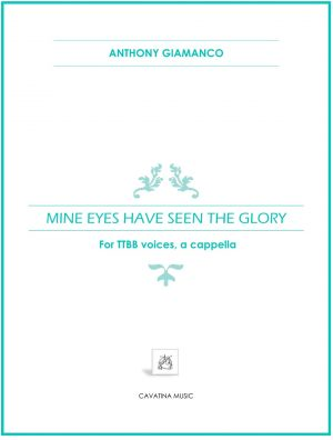 MINE EYES HAVE SEEN THE GLORY – TTBB, a cappella