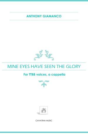 MINE EYES HAVE SEEN THE GLORY – TTBB, a cappella