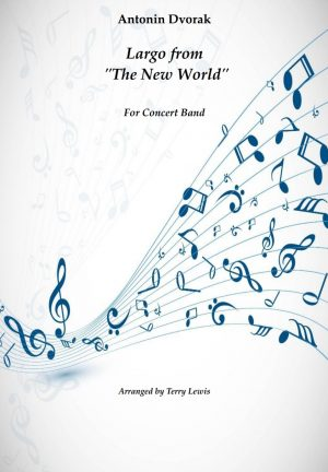 """""""Largo"""" From The New World Symphony – Concert Band"""
