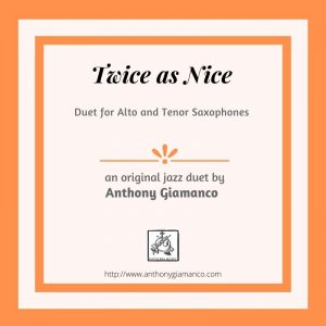 TWICE AS NICE – alto/tenor saxophone duet