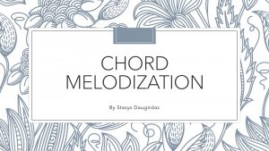 Chord Melodization