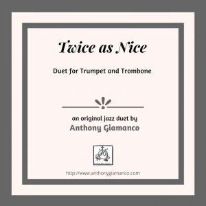 TWICE AS NICE – trumpet/trombone duet