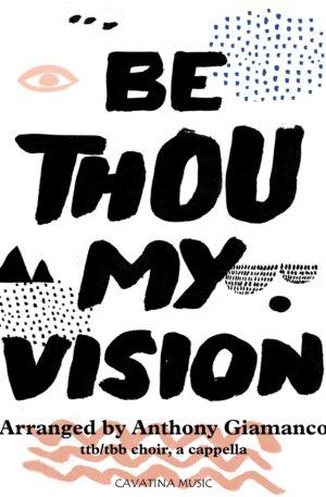 BE THOU MY VISION – TTB/TBB, a cappella