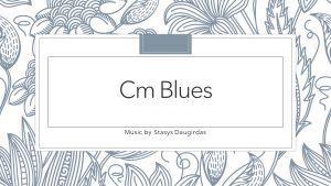 Cm Blues