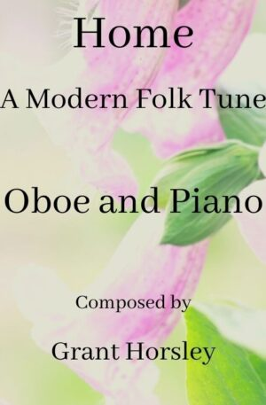 """""""Home"""" A Modern Folk Tune for Oboe and Piano"""