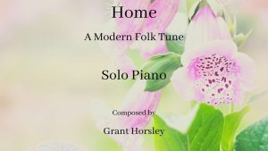 Home- A Modern Folk Tune-Piano solo (with chord symbols)