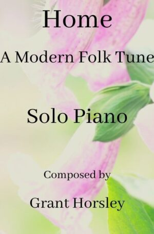 Home- A Modern Folk Tune-Piano solo (with chord symbols)