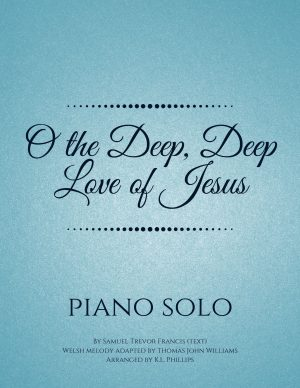 O the Deep, Deep Love of Jesus – Piano Solo