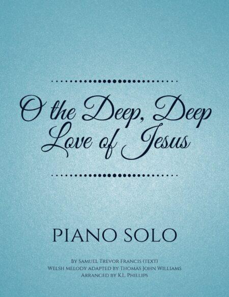 O the Deep, Deep Love of Jesus - Piano Solo