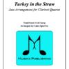 Turkey in the Straw Jazz - Jazz Arrangement for Clarinet Quartet