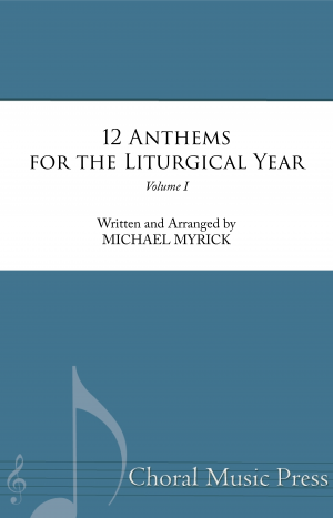 12 Anthems for the Liturgical Year