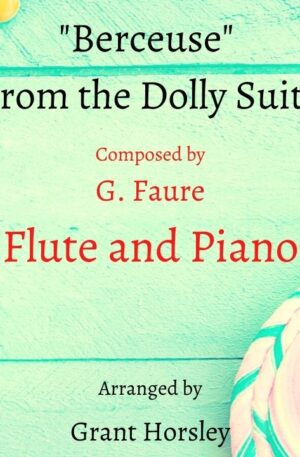 """""""Berceuse"""" from the Dolly Suite. Faure. Flute and Piano"""