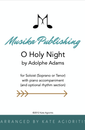 O Holy Night – Vocal Solo (Soprano or Tenor) with Piano Accompaniment and Optional Rhythm Section