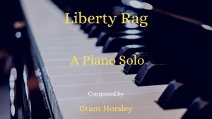 """Liberty Rag""- Solo Piano- Intermediate"