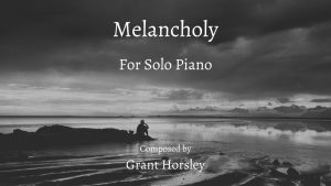 """""""Melancholy"""" for Solo Piano"""