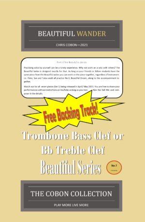 No.7 Beautiful Wander (Trombone Bass Clef or Bb Treble Clef)