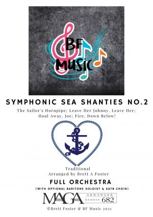 Symphonic Sea Shanties No.2 – For Full Orchestra (with Optional Soloist & SATB Choir)