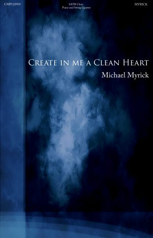 Create in me a Clean Heart (SAB)