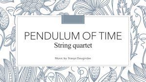 Pendulum of time (string quartet)