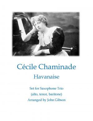 Cecile Chaminade Havanaise (Tango) for saxophone trio