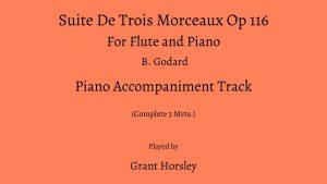"""""""Suite De Trois Morceaux op116"""" B Godard- Flute and Piano. PIANO ACCOMPANIMENT TRACK"""