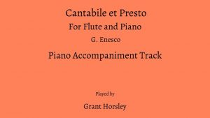 """Cantabile et Presto"" Flute and Piano-G.Enesco- PIANO ACCOMPANIMENT TRACK"