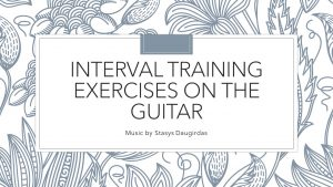 Interval Training Exercises on the Guitar