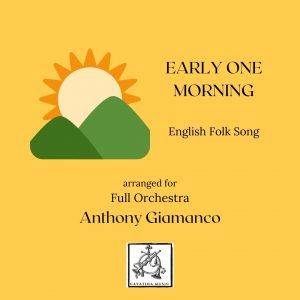 EARLY ONE MORNING – full orchestra