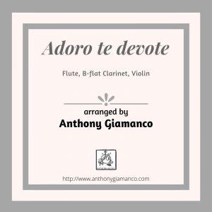 ADORO TE DEVOTE – flute,clarinet, violin