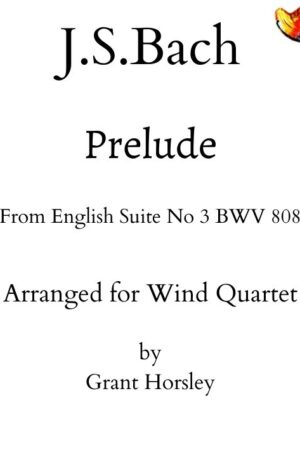 """JS Bach """"Prelude"""" From English Suite no 3 BWV 808- Arranged for Wind Quartet"""